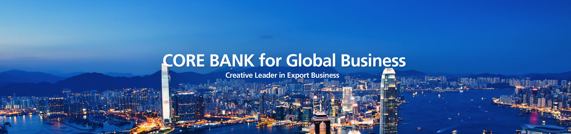CORE BANK for Global Business - Creative Leader in Export Business
